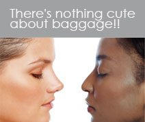 There's nothing cute about baggage!!